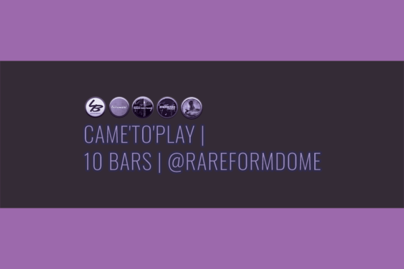 Came'To'Play | 10 Bars | Featured Image