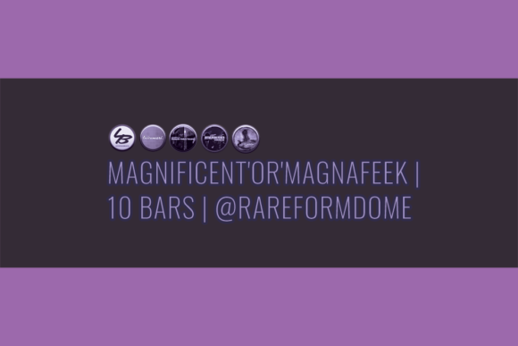 Magnificent'Or'Magnafeek | 10 Bars | Featured Image